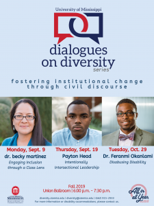 Dialogues on Diversity poster with photos of dr. becky martinez, Payton Head, and Dr. Feranmi Okanlami, who are all guest speakers for the Dialogues on Diversity fall 2019 series.